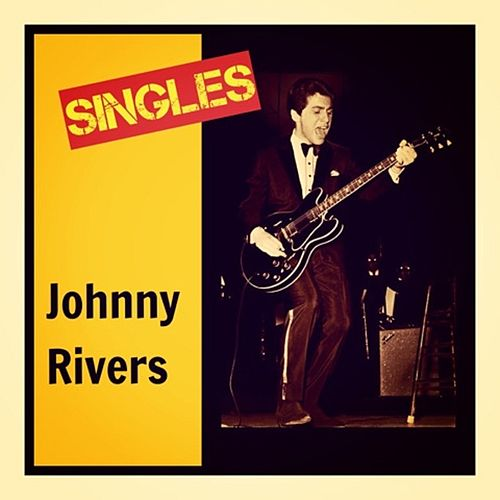 Singles by Johnny Rivers