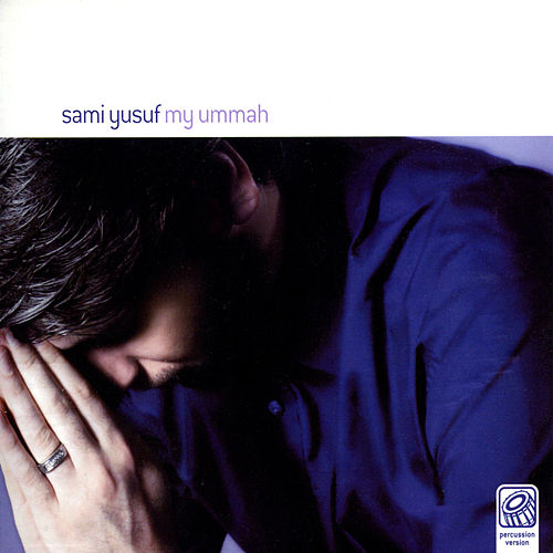 My Ummah (Percussion Version) by Sami Yusuf