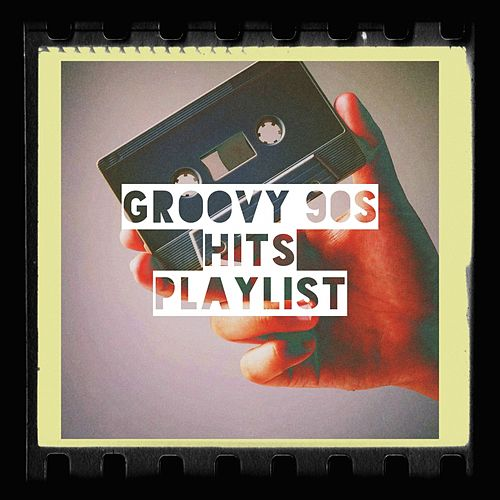 Groovy 90s Hits Playlist de 90's Groove Masters, 90s Forever, 90's Hit Makers
