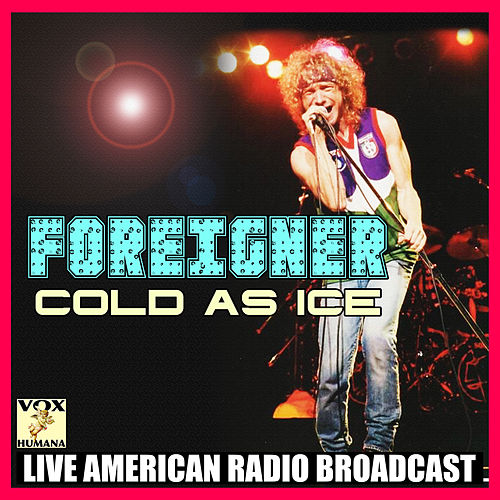 Cold As Ice (Live) by Foreigner