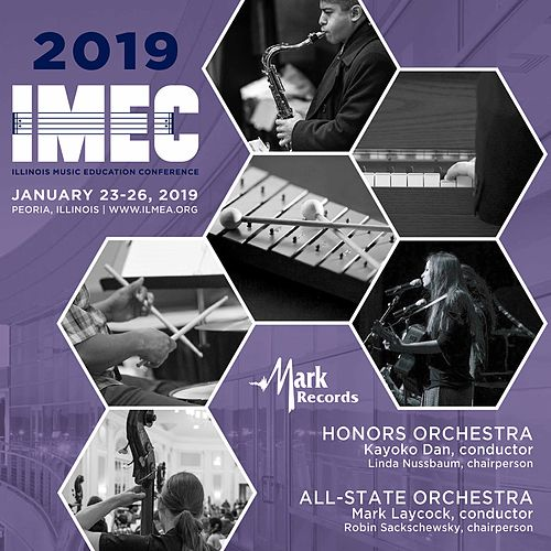 2019 Illinois Music Education Conference (IMEC): Honors Orchestra & All-State Orchestra [Live] di Illinois Honors Orchestra