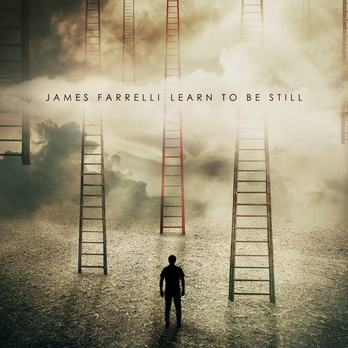 Learn to Be Still de James Farrelli