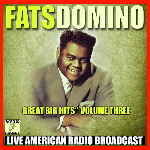 Great Big Hits - Volume Three (Live) de Fats Domino