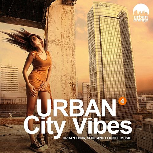 Urban City Vibes 4 (Urban Funk, Soul & Chillout Music) by Various Artists