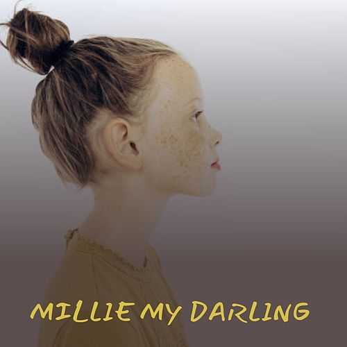 Millie My Darling von Lonnie Donegan, Dock Boggs, Loretta Lynn, Lefty Frizzell, Jim Reeves, Chuck Wagon Gang, Pee Wee King, Goldie Hill, Billy Walker, The Browns, Willie Nelson, Marty Robbins, The Stanley Brothers