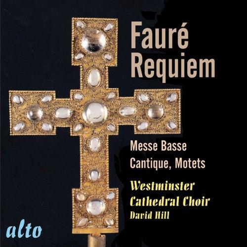 Fauré: Requiem Op. 48; Messe Basse; Motets; Cantique de Jean Racine by Westminster Cathedral Choir