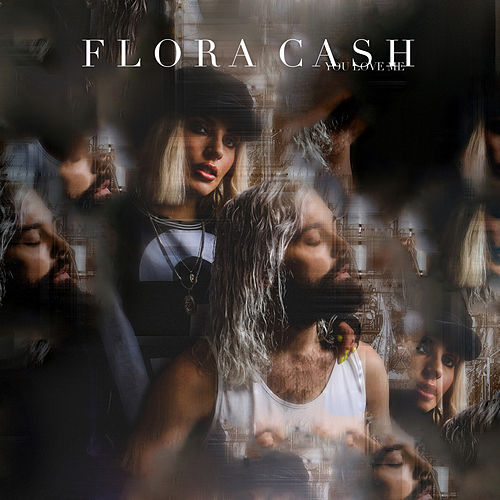 You Love Me di flora cash