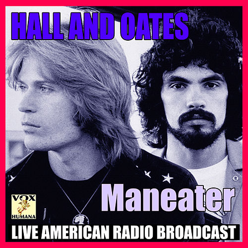 Maneater (Live) by Hall & Oates