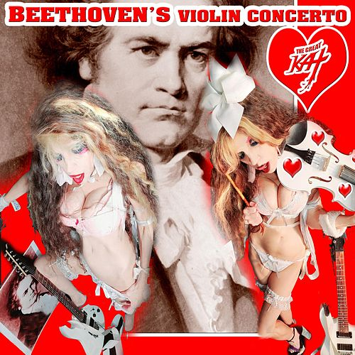 Beethoven's Violin Concerto by The Great Kat