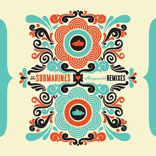 Honeysuckle Remixes by The Submarines