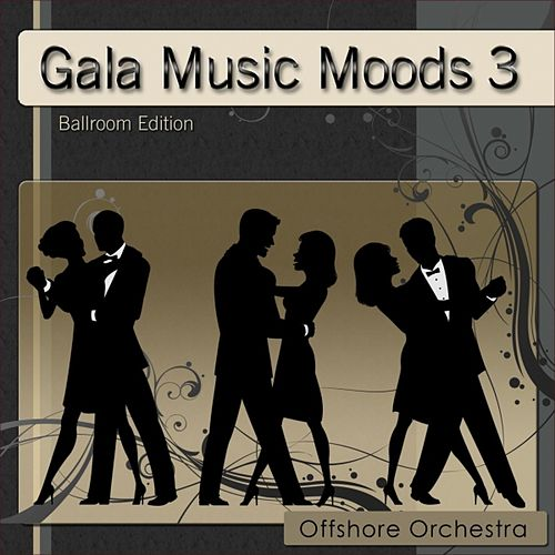 Gala Music Moods 3 by Offshore Orchestra