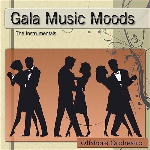Gala Music Moods 1 (The Instrumentals) by Offshore Orchestra