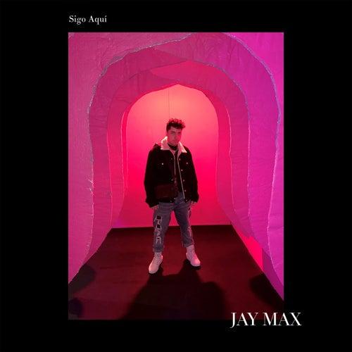 Sigo Aquí by Jaymax