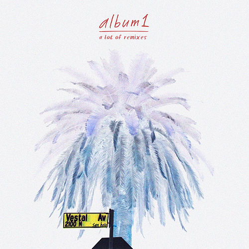 Album1 (A Lot Of Remixes) by San Holo