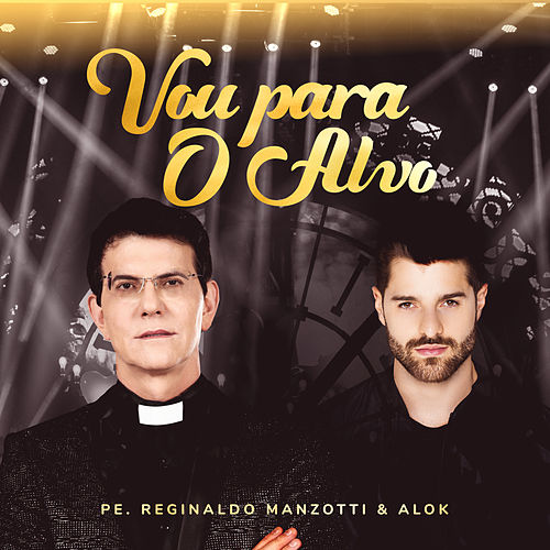 Vou Para O Alvo (Ao Vivo Em Curitiba / 2019) von Padre Reginaldo Manzotti