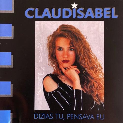 Dizias Tu, Pensava Eu by Claudisabel