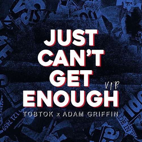 Just Can't Get Enough (VIP Mix) by Tobtok
