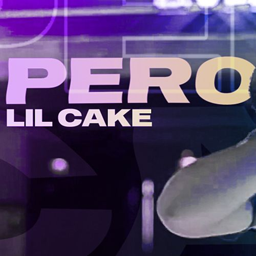 Pero by LiL CaKe