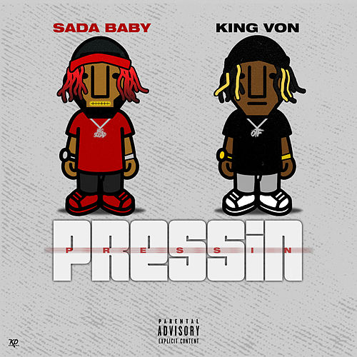 Pressin (feat. King Von) by SadaBaby