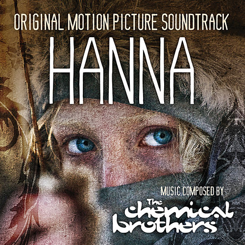 Hanna - Original Motion Picture Soundtrack von The Chemical Brothers