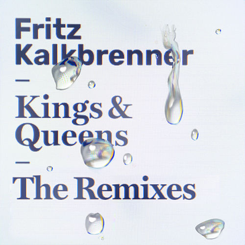 Kings & Queens (The Remixes) von Fritz Kalkbrenner
