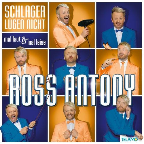 Schlager lügen nicht: Mal laut & mal leise di Ross Antony