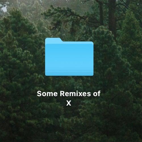 Some Remixes of X van The Driver Era