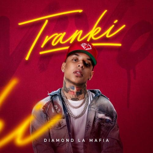 Tranki von Diamond la Mafia