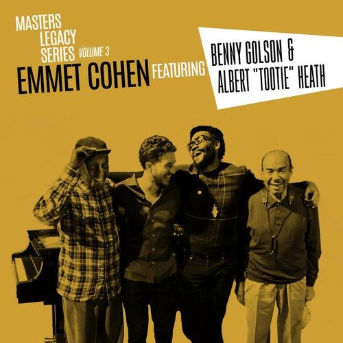 Masters Legacy Series, Vol. Three: Benny Golson & Albert 'Tootie' Heath von Emmet Cohen