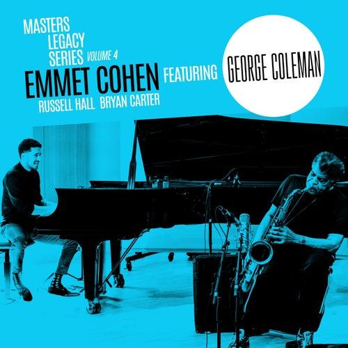 Masters Legacy Series, Vol. 4: George Coleman von Emmet Cohen