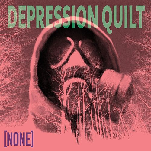 None by Depression Quilt
