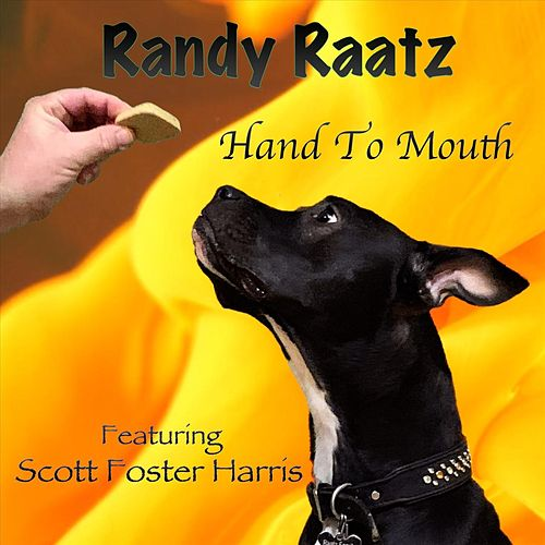 Hand to Mouth (feat. Scott Foster Harris) van Randy Raatz