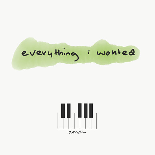 Everything I Wanted de Sabastian