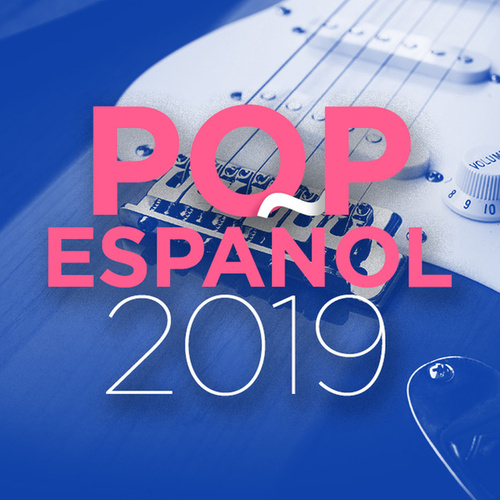 Pop Español 2019 von Various Artists