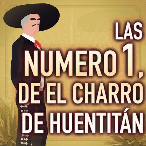 Las Numero 1, De El Charro De Huentitán de Various Artists