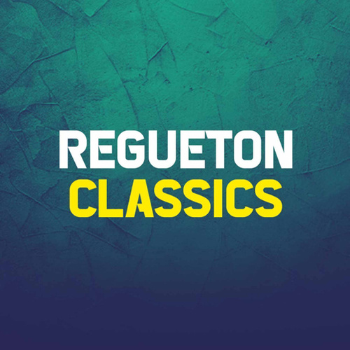 Regueton Classics von Various Artists