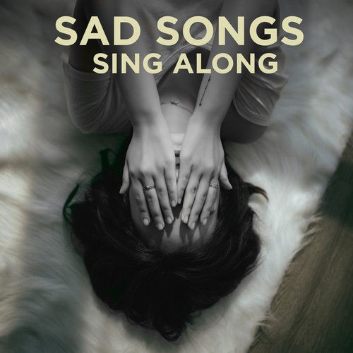 Sad Songs Sing-Along von Various Artists