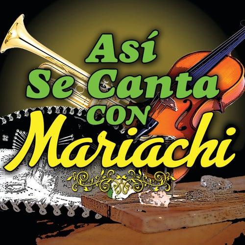Asi Se Canta Con Mariachi de Various Artists