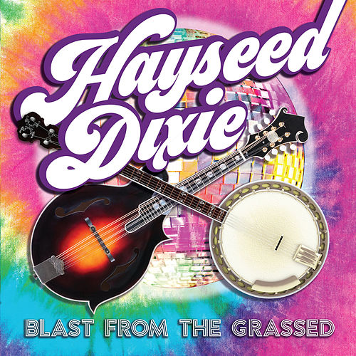 Blast From the Grassed de Hayseed Dixie