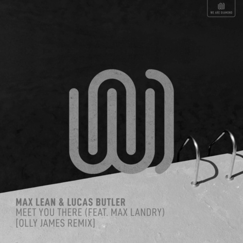 Meet You There (Olly James Remix) by Max Lean