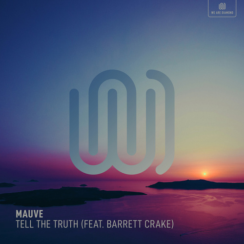 Tell the Truth (Olly James Remix) de Mauve