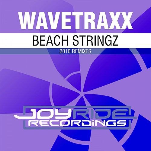 Beach Stringz (2010 Remixes) by Wavetraxx