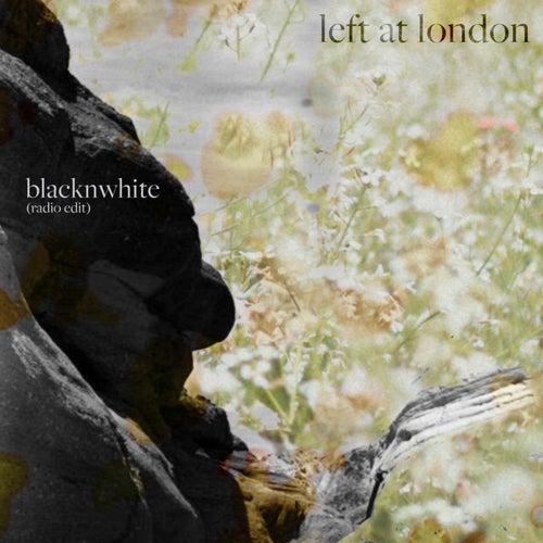 blacknwhite (Radio Edit) by Left at London