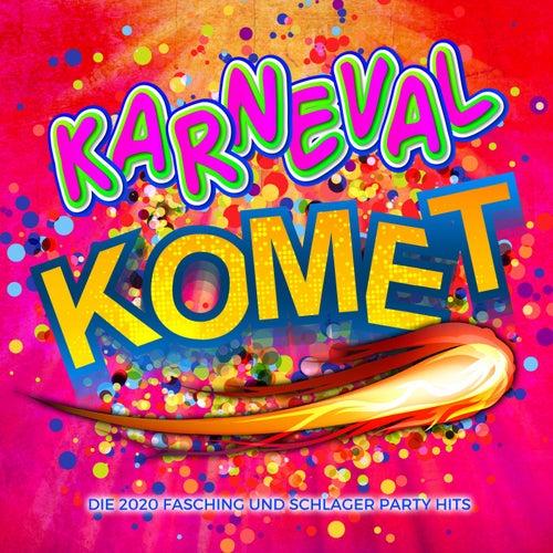 Karneval Komet - Die 2020 Fasching und Schlager Party Hits von Various Artists