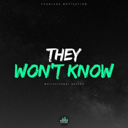 They Won't Know (Motivational Speech) de Fearless Motivation