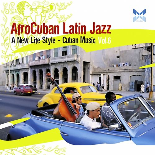 AfroCuban Latin Jazz, Vol. 6 de Various Artists