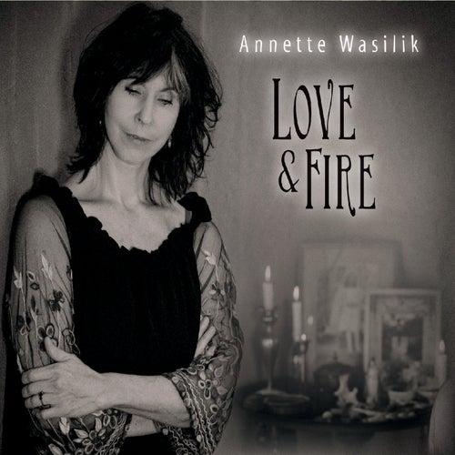 Love & Fire von Annette Wasilik