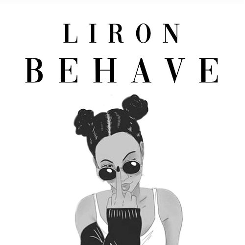 Behave (feat. Jay Jay) by Liron