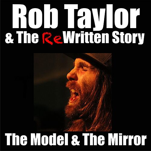 The Model and the Mirror by Rob Taylor