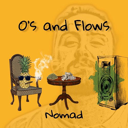 O's and Flows by Nomad
